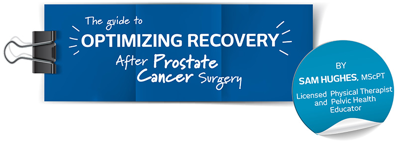 The Guide to Optimizing Recovery After Prostate Cancer Surgery